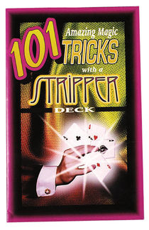 101 Amazing Magic Tricks with A Stripper Deck Book
