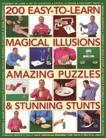 200 Easy To Learn Magical illusions, Amazing Puzzles..