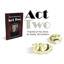 Act Two-Theatre of the Mind