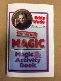 Eddy Wade's Top Secret Magic & Activity Book