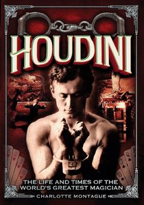 HOUDINI-The Life and Times of the World's Greatest Magician