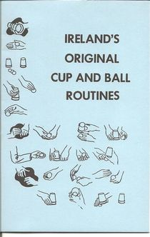 Ireland's Original Cup and Ball Routines Book