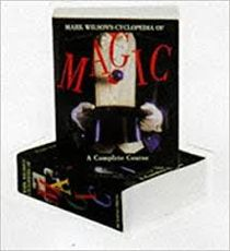 Mark Wilson's Cyclopedia of Magic - A Complete Course