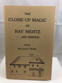 The Close-Up Magic of Ray Mertz