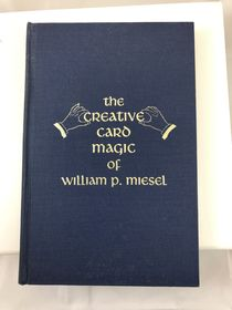 The Creative Card Magic of W.P. Miesel/Used