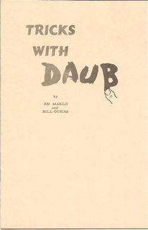 Tricks With Daub by Ed Marlo and Bill Gusias