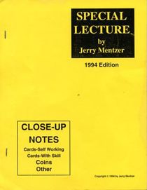 Jerry Mentzer's Special Lecture Close Up Notes