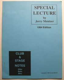 Jerry Mentzer's Special Lecture Club & Stage Notes