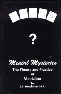 Mental Mysteries: The Theory and Practice of Mentalism